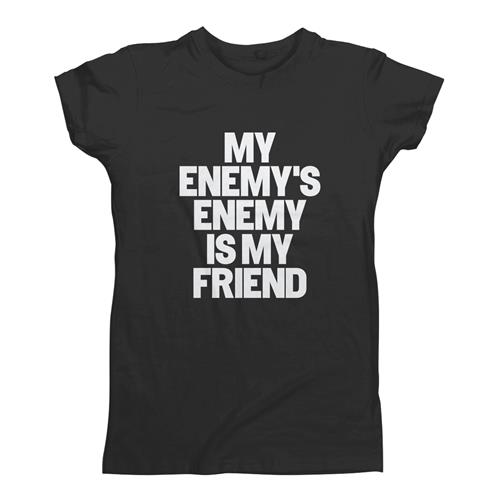MY ENEMY'S ENEMY IS MY FRIEND