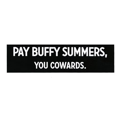 Pay Buffy Summers. You Cowards