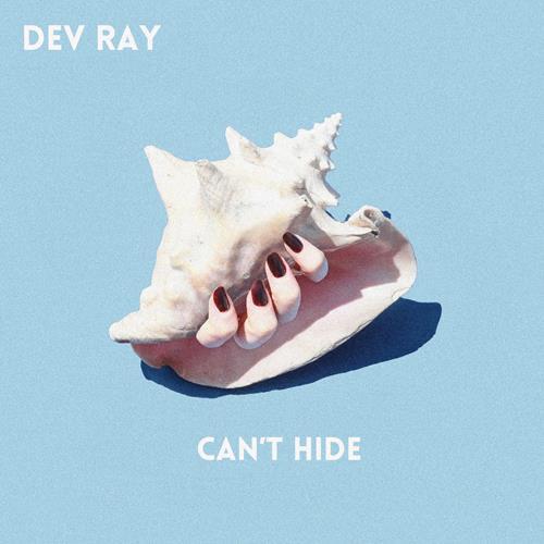 Dev Ray - Can't Hide (Single)