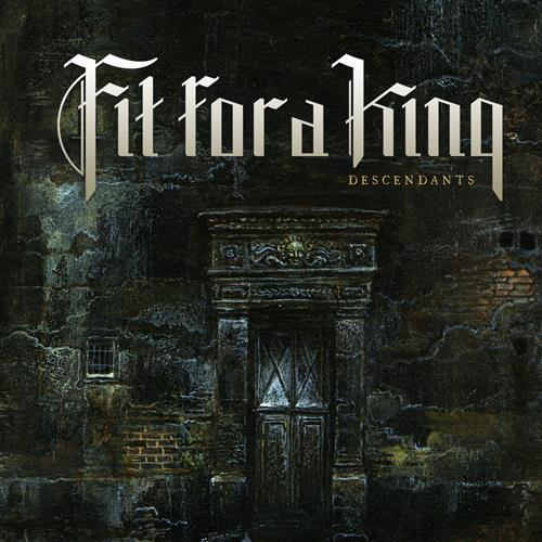 Fit For A King - DESCENDANTS REDUX