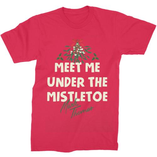 Meet Me Under The Mistletoe Red