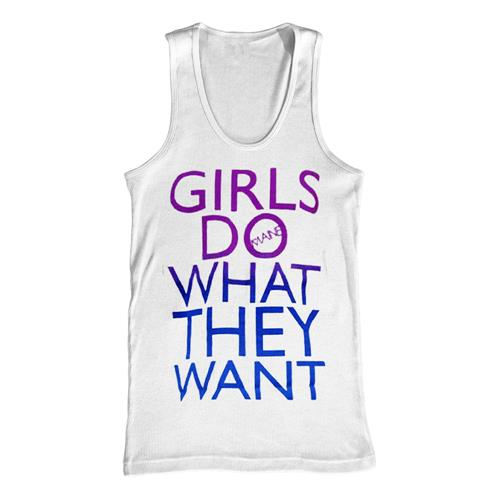 Girls Do What They Want White Tank Top *Final Print!*