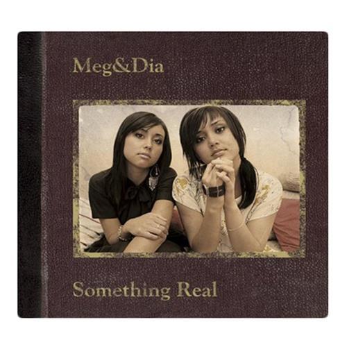 Meg and Dia - Something Real