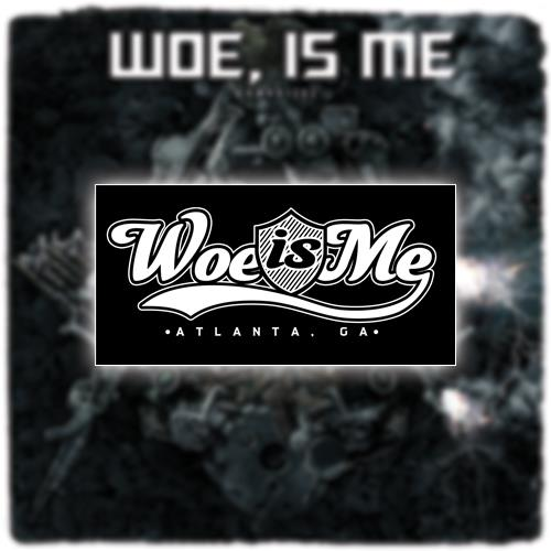 Woe, Is Me - Atlanta Black