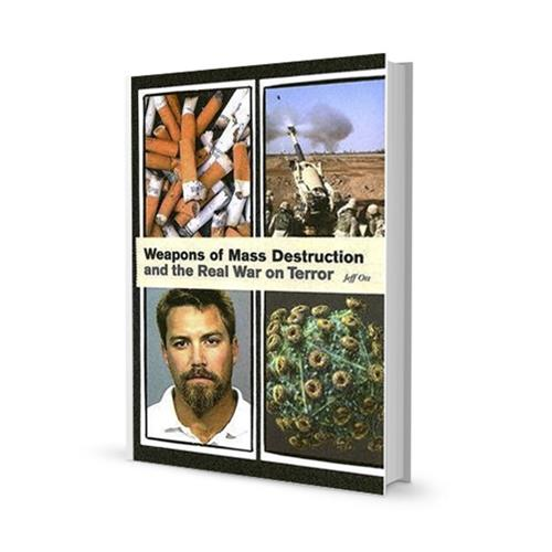 Jeff Ott - Weapons Of Mass Destruction & The Real War On Terror Books