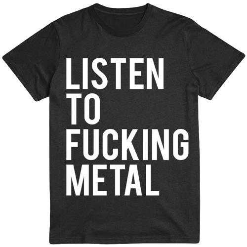 Listen To Fucking Metal Black