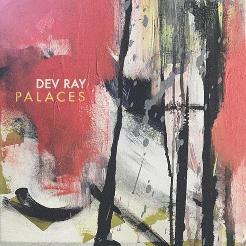 Dev Ray - Palaces (Single)