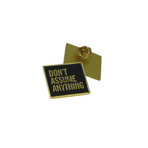 Don't Assume Enamel Pin