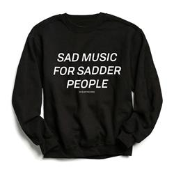 Sad Music For Sadder People Crewneck