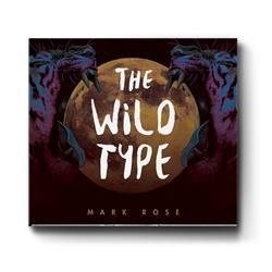 Mark Rose - The Wild Type CD + Digital Download