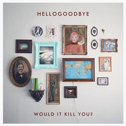 Would It Kill You? CD