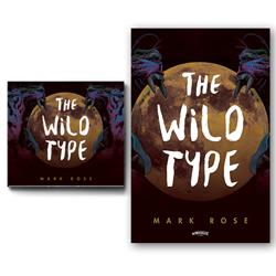 Mark Rose - The Wild Type CD/Poster + Digital Download