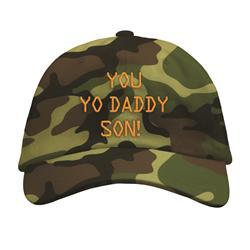 You Yo Daddy Son  Camo Dad Hat