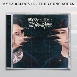 Myka, Relocate - The Young Souls CD
