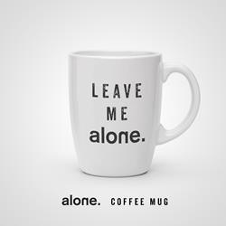 alone. - Leave Me alone. White Mug