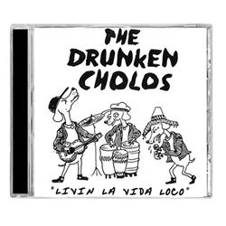 The Drunken Cholos (Queers) - Livin' La Vida Loco