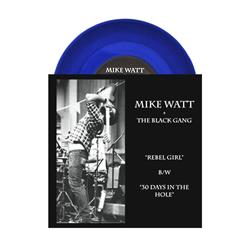 Mike Watt & The Black Gang Rebel Girl / 30 Days... Blue LP