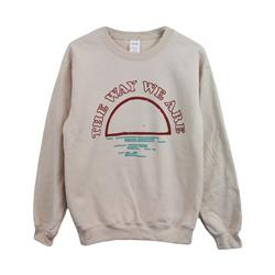 The Way We Are Natural Crewneck