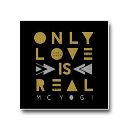 Only Love Is Real Sticker