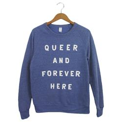 Queer & Forever Here Pacific Crewneck