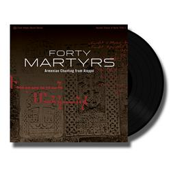 Forty Martyrs - Armenian Chanting From Aleppo Black Vinyl LP