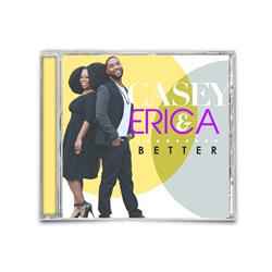 Casey & Erica Better CD