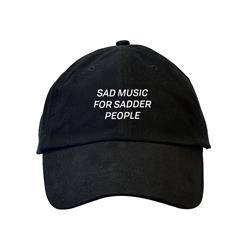 Sad Music For Sadder People Dad Hat