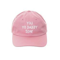 You Yo Daddy Son! Pink Dad Hat