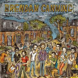 Brendan Canning: Something For All Of Us... CD