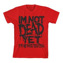 I'm Not Dead Yet Red *Final Print!*