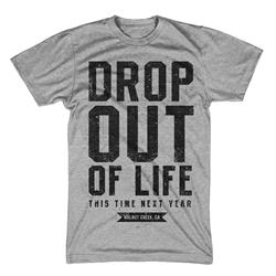 Drop Out Of Life