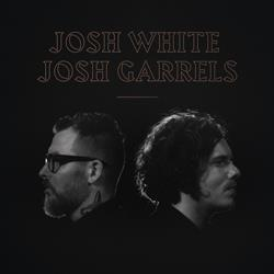 Josh White & Josh Garrels DD