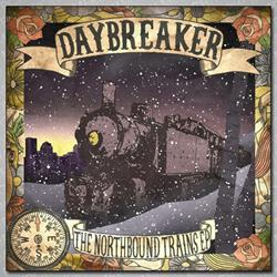 Daybreaker - The Northbound Trains EP