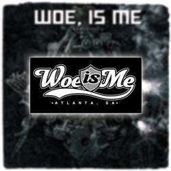 Woe, Is Me - Atlanta Black