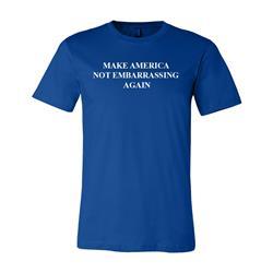 Make America Not Embarrassing Again T-Shirt