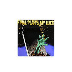 FINAL PLAN / MY LUCK 'Closed Casket Secrets' Split