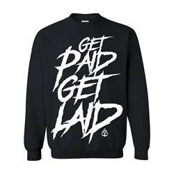 Get Paid Get Laid Black Crewneck