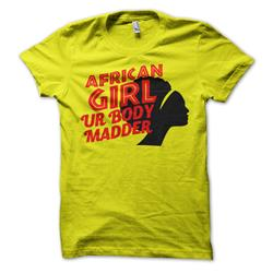 African Girl Ur Body Madder On Yellow Girl's T-Shirt
