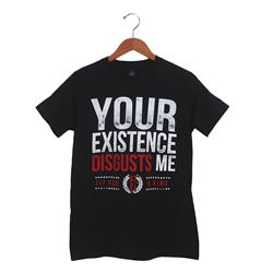 Your Existence Disgusts Me Black *Clearance*
