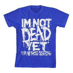 I'm Not Dead Yet Royal Blue *Final Print!*