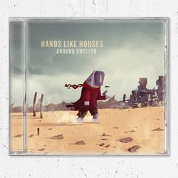 Hands Like Houses - Ground Dweller