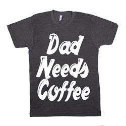 Dad Needs Coffee Script Baby/Toddler/Kids Tee