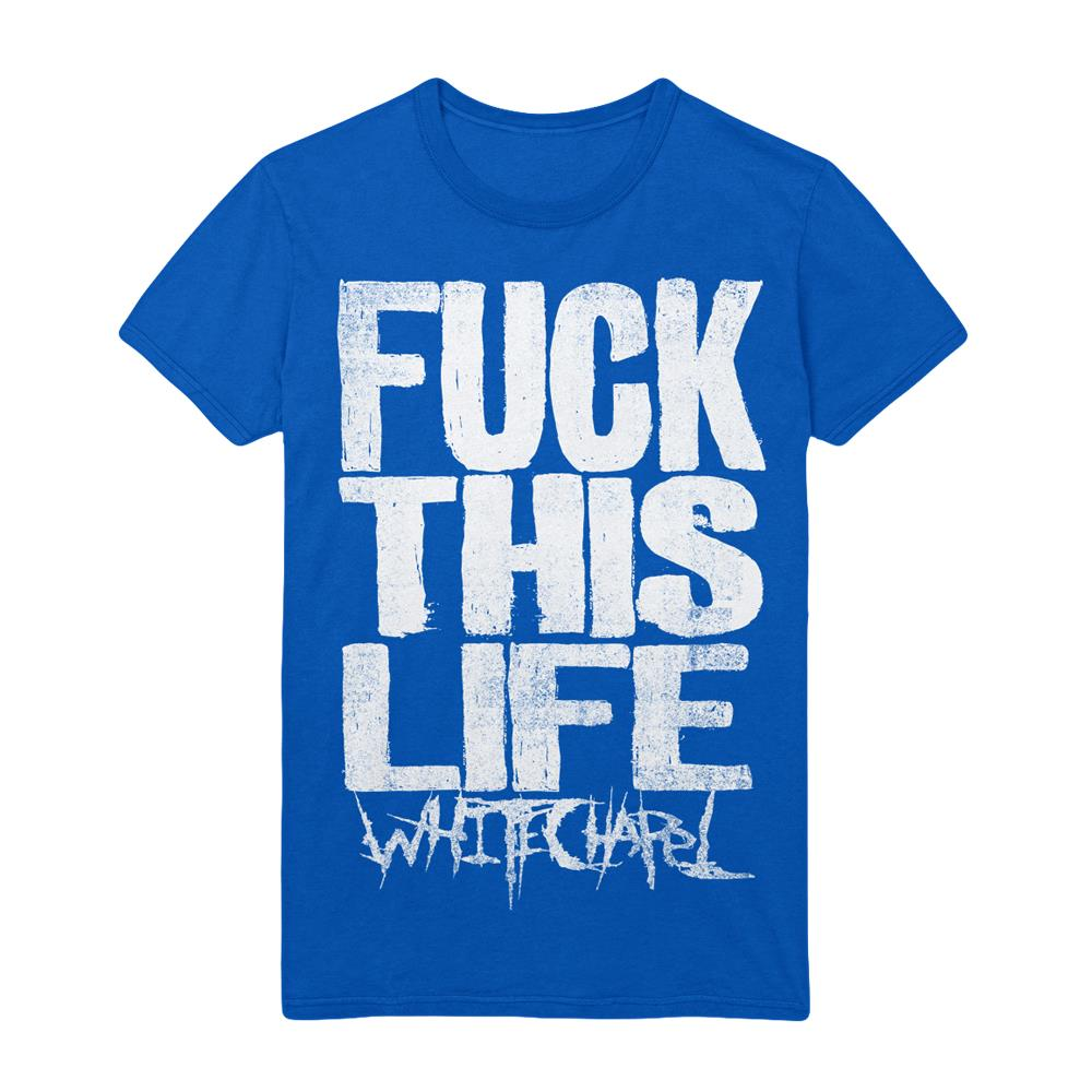 Fuck This Life Blue