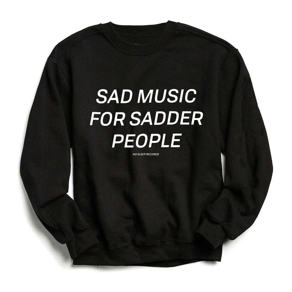 Sad Music For Sadder People Crewneck