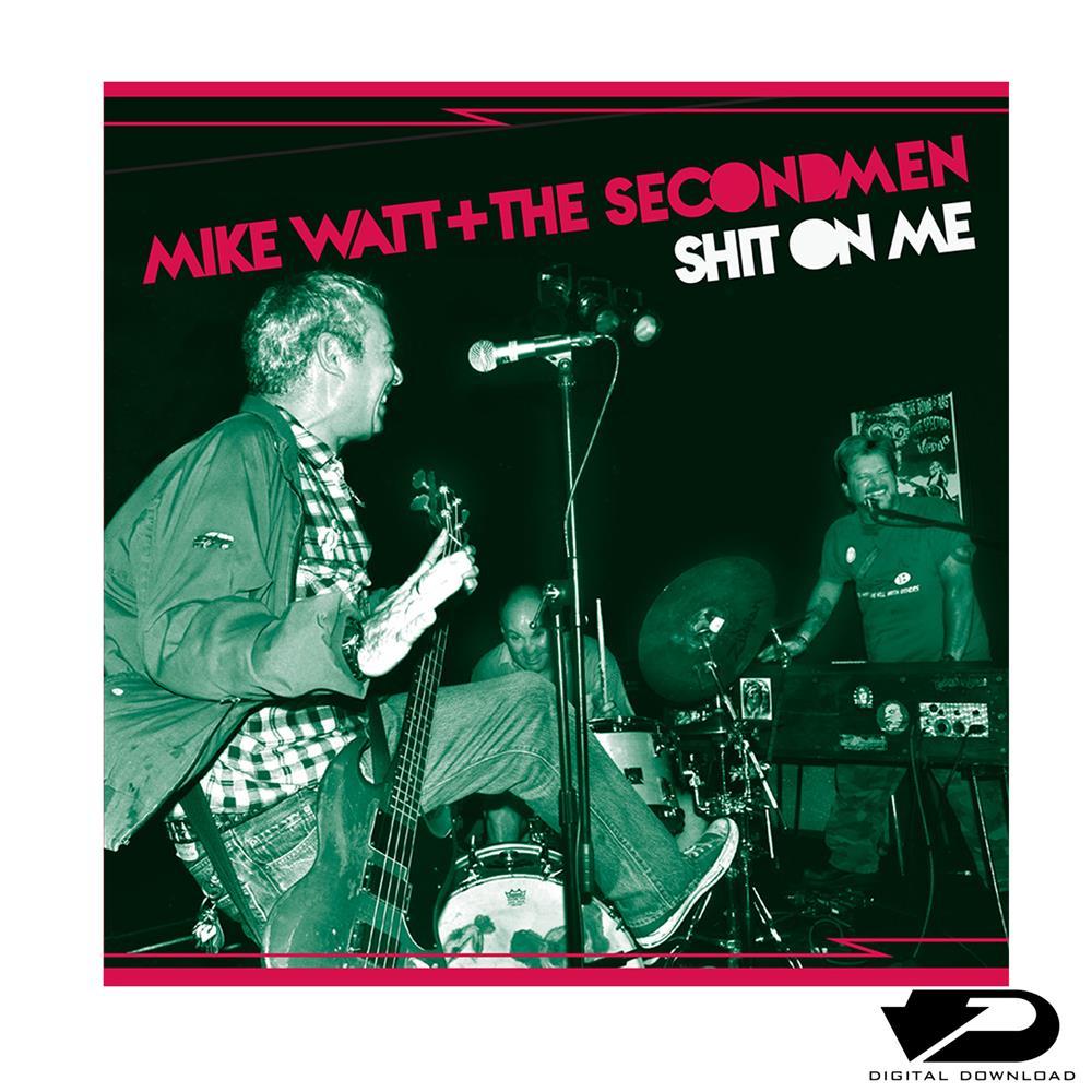 Mike Watt + The Secondmen & EV Kain Shit On ME B/W Striking Out