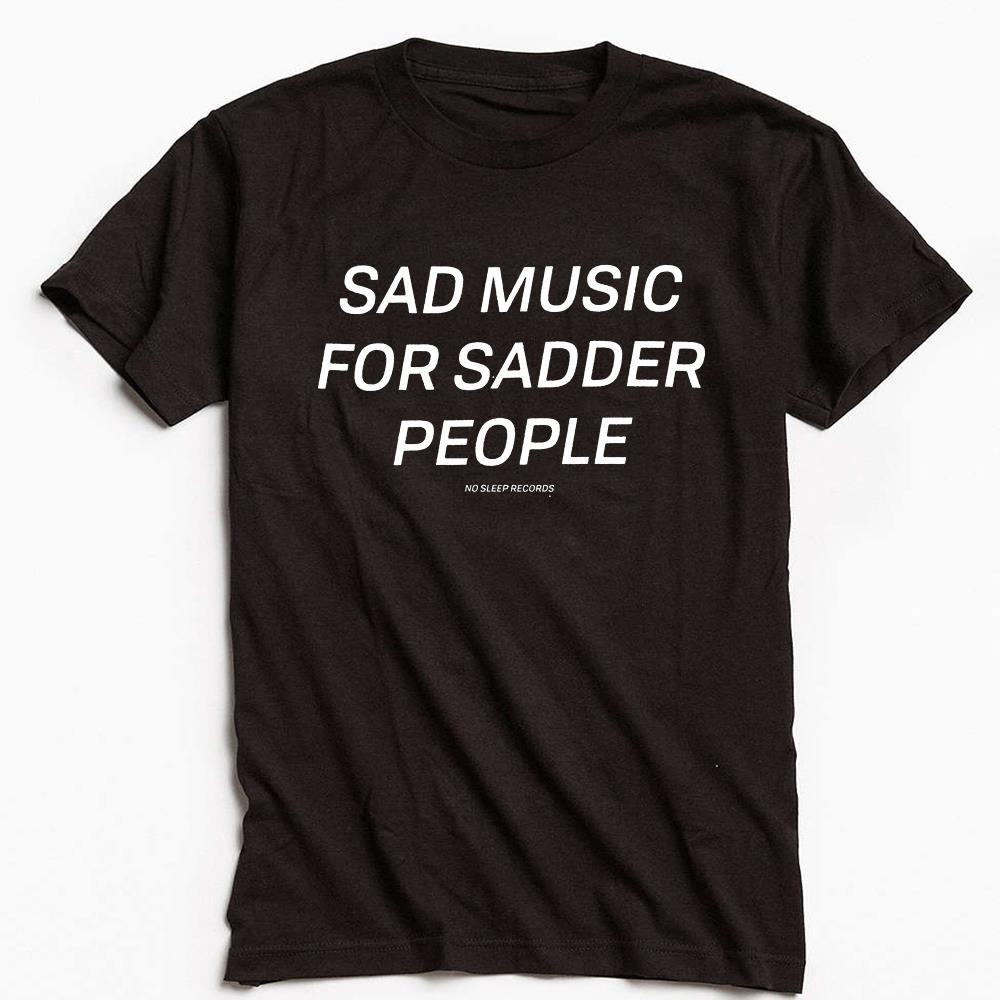 Sad Music For Sadder People T-Shirt