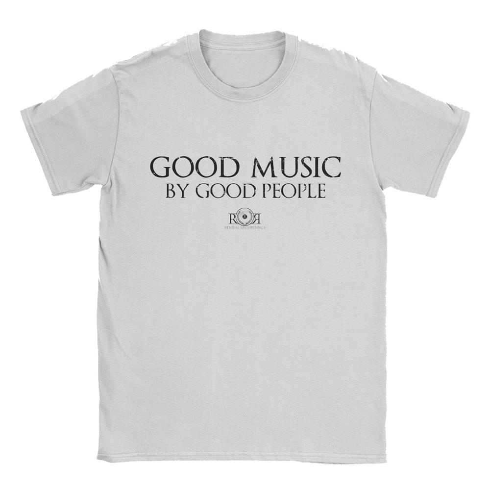 Good Music By Good People T-Shirt