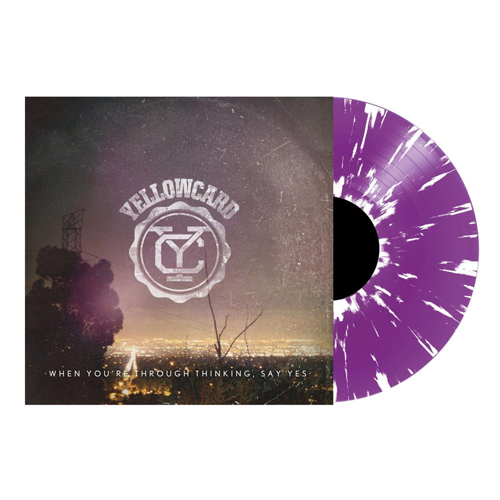 When You're Through Thinking, Say Yes  White/Purple Splatter