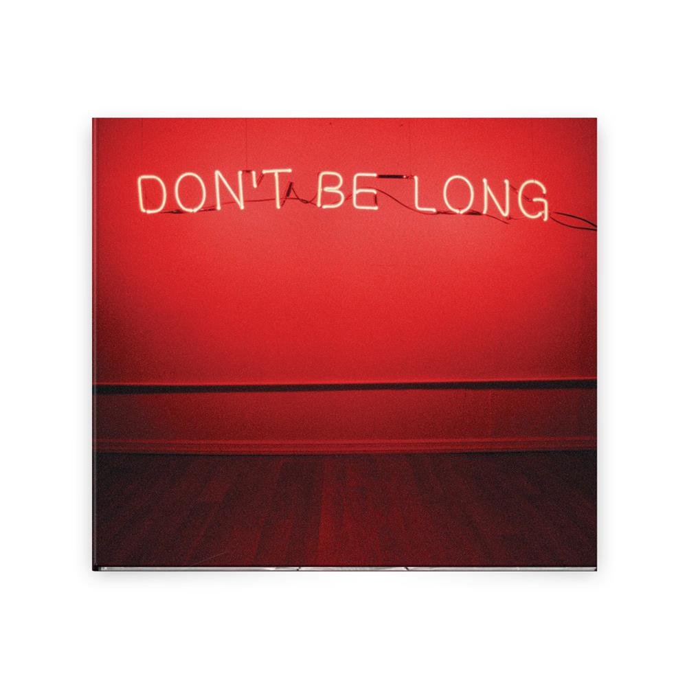 Don't Be Long CD