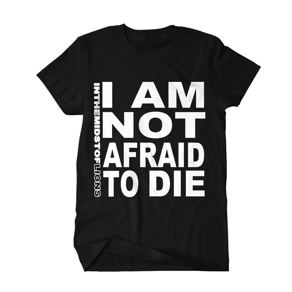 I Am Not Afraid To Die Black